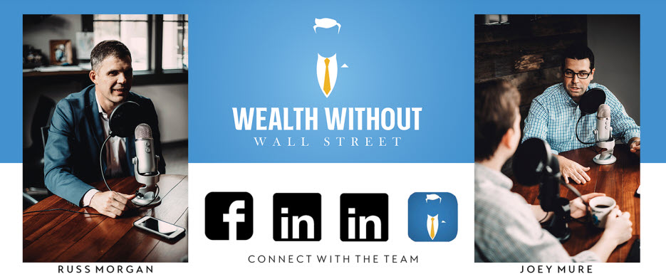Episode 280 – Russ and Joey from Wealth Without Wall Street